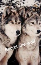 Secret she-wolf by uniquegirl2002