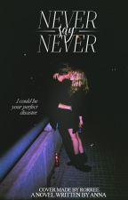 Never Say Never by -InsaneXx