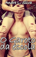 O Garoto da Escola (Romance Gay) by AndreShazam
