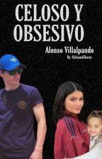 Celoso & Obsesivo -Alonso Villalpando- by AlonsoandKylie
