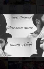 Nour&Mohamed : Pour notre amour envers Allah by chro213__