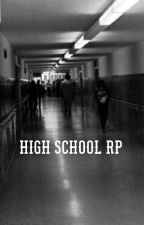 High School RP by confusing_heart2468