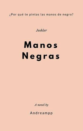 손검은  Manos Negras // Joshler