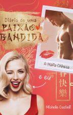 Paixão Bandida - A Máfia Chinesa e Eu (Revisão) by MichelleCastelli