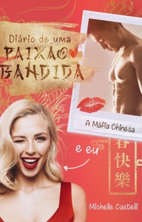Paixão Bandida - A Máfia Chinesa e Eu by MichelleCastelli