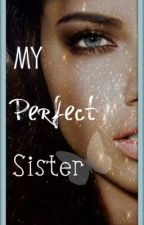 My Perfect Sister (On Pause) by AudreyandOthers