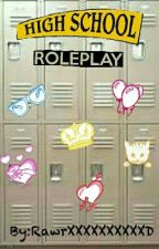 Highschool Roleplay by RawrXXXXXXXXXXD