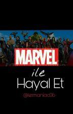 MARVEL İLE HAYAL ET  by lermaniac06