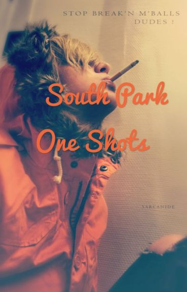 ~South Park one shots~