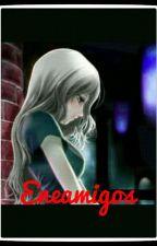 Eneamigos (Creppypastas Y Tu) by ladyAmor8