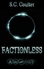 FACTIONLESS by SC_Courtney