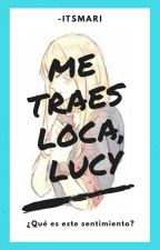 Me Traes Loca. One-Shot [LuLi FT] by -ItsMari