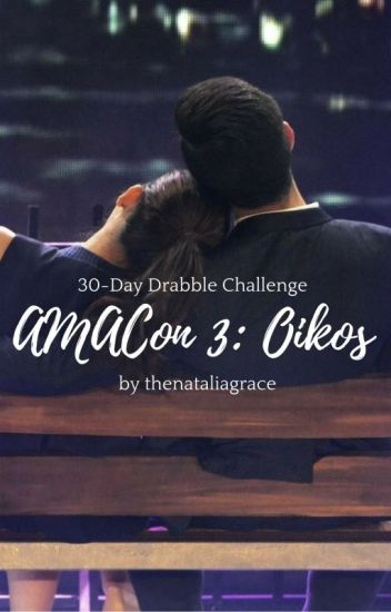 AMACon 3: Oikos (30 Day Drabble Challenge)