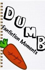 Dumb Fanfction Moments by LilacLarry_
