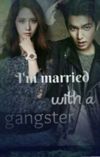 I'M MARRIED WITH A GANGSTER