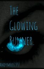 The Glowing Runner(maze Runner FF) by mandymoo1997