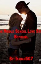 The Middle School Love Story BoyxGirl by Iyanah567