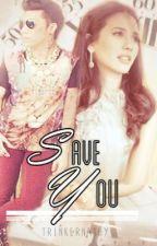 Save You   Vicerylle by Trinkernathy