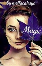 MAGIC by melfacahaya