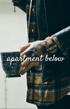 Apartment Below- Partly Dialogue ✔ by thxldxwrites