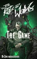The Game (To The Rats And Wolves) by Smilingblackdeath