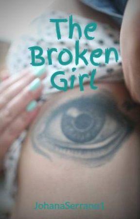 The Broken Girl by JohanaSerrano1