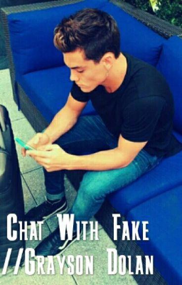 Chat With Fake//Grayson Dolan [Спряна]