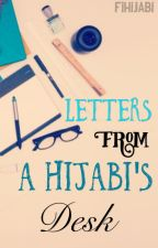 Letters From a Hijabi's Desk by FiHijabi