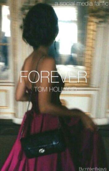 forever || tom holland