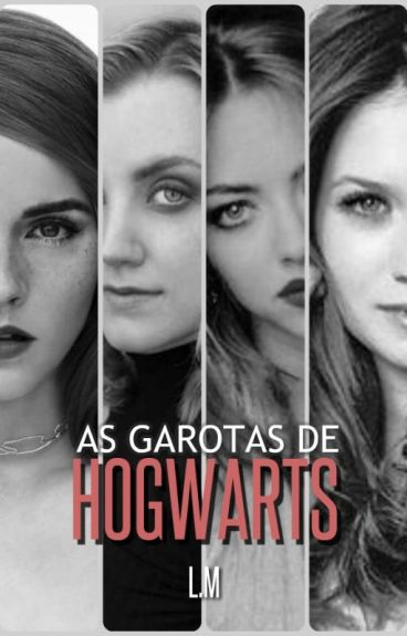 As garotas de Hogwarts - Harry Potter FanFiction
