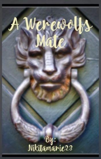 A werewolf's Mate (rewriting )