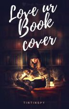 Love Ur Book Cover by tintinspy