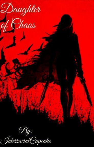 Daughter of Chaos (Creepypasta x Reader)