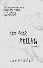 With Love, Kellan by LoudChaos