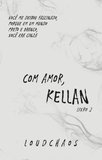 Com amor, Kellan