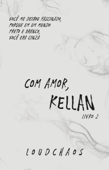 With Love, Kellan