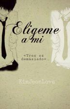 Eligeme a mi by KimJeonLove