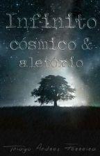Infinito, cósmico e aleatório. by chipsetx