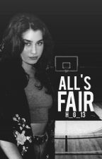 All's Fair (Lauren/You) by h_g_13