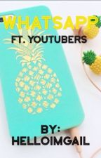 WhatsApp (ft. Youtubers) by helloimgail