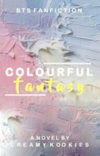 Colourful Fantasy [BTS ONESHOOT SERIES FANFICTION] by Army7proof