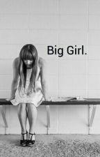 Big Girl by PamelaFreire07