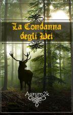 La Condanna degli Dei by Aurum2k