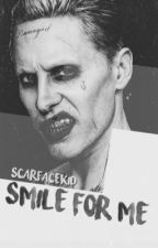 Smile for me // Joker  by scarfacekid