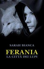 Ferania la città dei lupi by SarahBianca84