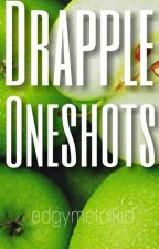 Drapple Oneshots √   by edgymetalkid