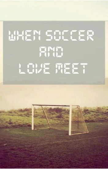 When Soccer and Love Meet