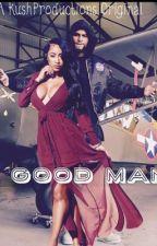 A Good Man by kahlatheauthor