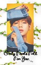 Only Fools Fall For You    Kim Taehyung by anmaji