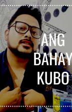 Ang Bahay Kubo by augustpunzal